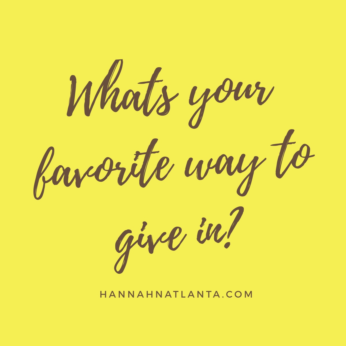 What's your favorite way to givein?