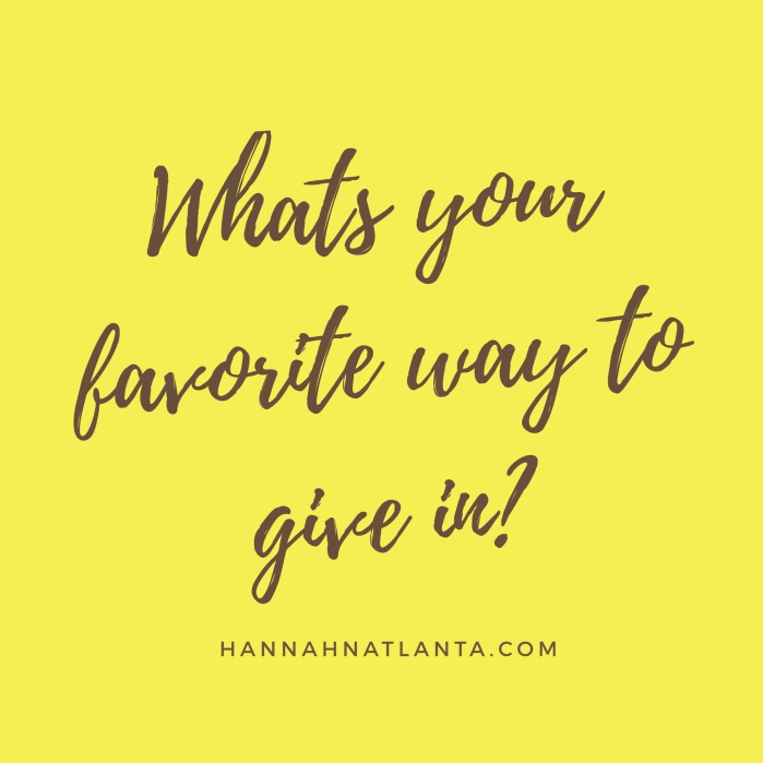 What's your favorite way to give in?